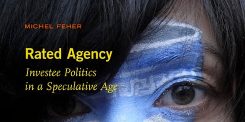 "Book cover for ""Rated Agency: Investee Politics in a Speculative Age"" by Michel Feher"